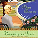 Naughty in Nice: A Royal Spyness Mystery (       UNABRIDGED) by Rhys Bowen Narrated by Katherine Kellgren