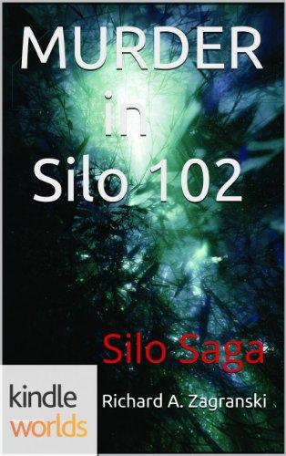 Silo Saga: MURDER in Silo 102 (Kindle Worlds Novella)
