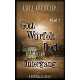"""Gott w�rfelt doch - Untergang: Der Klon-Thriller (Band 2)von """"Lutz Kreutzer"""""""