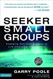 img - for Seeker Small Groups: Engaging Spiritual Seekers in Life-Changing Discussions book / textbook / text book