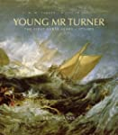 Young Mr. Turner: The First Forty Yea...