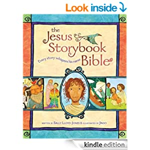 The Jesus Storybook Bible: Every Story Whispers His Name [Kindle Edition]