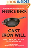 Cast Iron Will (The Cast Iron Cooking Mysteries Book 1)