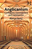 img - for Anglicanism: Confidence, Commitment and Communion (Ashgate Contemporary Ecclesiology) book / textbook / text book