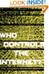 Who Controls the Internet?: Illusions...