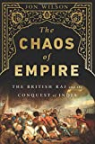 img - for The Chaos of Empire: The British Raj and the Conquest of India book / textbook / text book