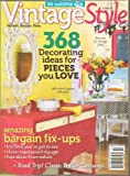 Vintage Style Magazine, Autumn 2012 - Refresh, Recycle, Redo, The Makeover Issue, 368 Decorating Ideas for Pieces You Love, Amazing Bargin Fix-Ups, Kitchens, Clever Repurposed Storage and More (Autumn 2012)