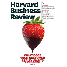 Harvard Business Review, September 2016 Periodical by Harvard Business Review Narrated by Todd Mundt