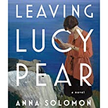 Leaving Lucy Pear Audiobook by Anna Solomon Narrated by Rebecca Lowman