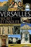 echange, troc Nicolas Jacquet - Versailles secret et insolite
