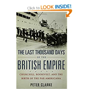 The Last 1000 days of the British Empire - Peter Clarke