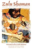 img - for Zulu Shaman: Dreams, Prophecies, and Mysteries (Song of the Stars) book / textbook / text book