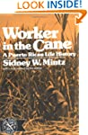 Worker in the Cane: Puerto Rican Life...