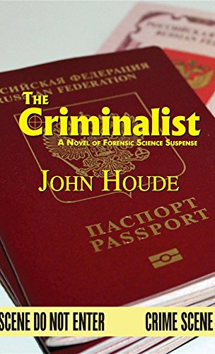 The Criminalist: A Novel of Forensic Science Suspense, by John Houde
