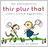 This Plus That: Life's Little Equations (0061726559) by Rosenthal, Amy Krouse