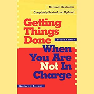 Getting Things Done When You Are Not in Charge: Second Edition Audiobook