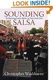 Sounding Salsa: Performing Latin Music in New York City (Studies In Latin America & Car)