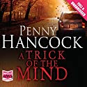 A Trick of the Mind Audiobook by Penny Hancock Narrated by Laura Kirman