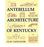 Antebellum Architecture of Kentucky (0813117593) by Lancaster, Clay