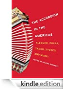 The Accordion in the Americas: Klezmer, Polka, Tango, Zydeco, and More! (Music in American Life) [Edizione Kindle]