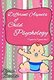 Different Aspects of Child Psychology: For 1 to 5 year old children