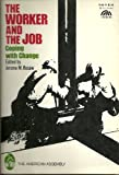 Worker and the Job: Coping with Change (American Assembly Books)