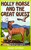 Kids: Holly Horse and the Great Quest (Childrens Books 4-10) Girls & Boys Bedtime Story Book ages 4-8 or Beginning/Early Readers up to 4th Grader Level- Picture Book with Animals-Free Parenting Tips!