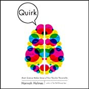 Quirk: Brain Science Makes Sense of Your Peculiar Personality | [Hannah Holmes]