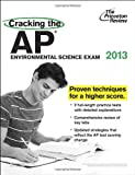 Cracking the AP Environmental Science Exam, 2013 Edition (College Test Preparation) (0307945138) by Princeton Review