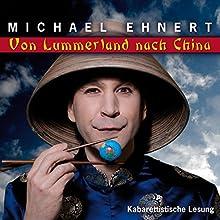 Von Lummerland nach China (       ungekürzt) von Michael Ehnert Gesprochen von: Michael Ehnert