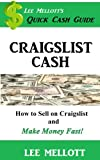 Craigslist Cash: How To Sell On Craigslist and Make Money Fast! (Quick Cash Guide)