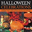 Halloween Celebrations: Everything You Need for a Fabulous Halloween Party Shown in 120 Photographs - Recipes, Costumes, Decorations and Games for the Whole Family