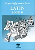 img - for Latin: Book 2 (So You Really Want to Learn) book / textbook / text book