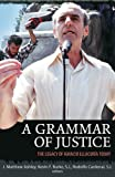 img - for A Grammar of Justice: The Legacy of Ignacio Ellacuria book / textbook / text book