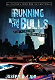 img - for Running With The Bulls - The Road to Fresh Kills -- A Journey into the Paranormal book / textbook / text book