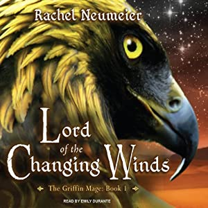 Lord of the Changing Winds: The Griffin Mage, Book 1 | [Rachel Neumeier]