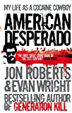 Evan Wright American Desperado: My life as a Cocaine Cowboy