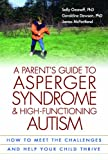 Parent's Guide to Asperger Syndrome and High-Functioning Autism: How to Meet the Challenges and Help Your Child Thrive