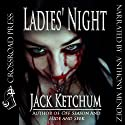 Ladies' Night (       UNABRIDGED) by Jack Ketchum Narrated by Anthony Mendez