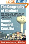 The Geography of Nowhere: The Rise an...