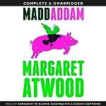 MaddAddam: MaddAddam Trilogy, Book 3   Margaret Atwood