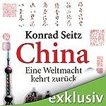 China: Eine Weltmacht kehrt zurück | Konrad Seitz