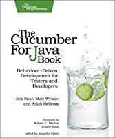 The Cucumber for Java Book: Behaviour-Driven Development for Testers and Developers Front Cover