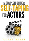 The Complete Guide to Self Taping For Actors