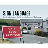Sign Language: Travels in Unfortunate English from the Readers of The Daily Telegraphby The Daily Telegraph
