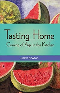 Tasting Home: Coming Of Age In The Kitchen by Judith Newton ebook deal