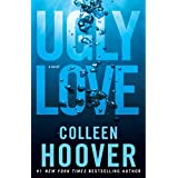 Ugly Love: A Novel ~ Colleen Hoover