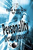 Personality Development: Self Esteem, Goal Setting, Reverse Psychology, Social Psychology, Free Souls (Positive Thinking Books)