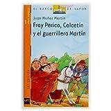 Fray Perico, Calcetín y el guerrillero Martín (Barco de Vapor Naranja)