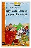 Fray Perico, Calcetin y el guerrillero Martin/ Fray Perico, Calcetin and Martin the Warrior (Spanish Edition) (8434896087) by Martin, Juan Munoz